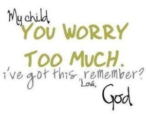you-worry-too-much