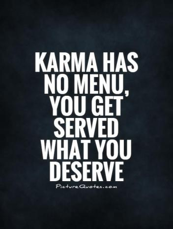 karma-has-no-menu-you-get-served-what-you-deserve-quote-1