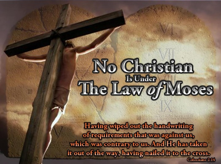 no-christian-is-under-the-law-of-moses